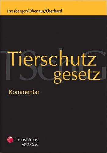 Tierschutzgesetz: Praxiskommentar: Amazon.de: Karl Irresberger ...