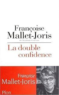 La double confidence par Françoise Mallet-Joris