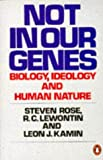 img - for Not in Our Genes: Biology, Ideology and Human Nature (Penguin Press Science) book / textbook / text book