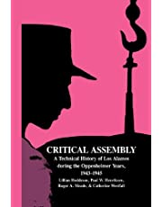 Critical Assembly: A Technical History of Los Alamos during the Oppenheimer Years, 1943–1945