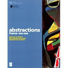 ABSTRACTIONS FRANCE 1940-1965 PEINTURES DESSINS