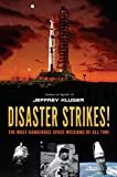 Disaster Strikes!: The Most Dangerous Space