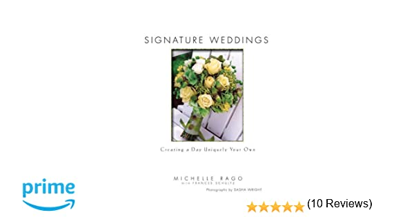 Signature Weddings: Creating a Day Uniquely Your Own: Michelle ...