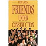 img - for Friends Under Construction book / textbook / text book
