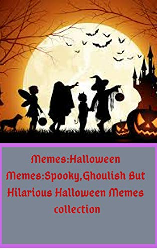 Memes:Halloween Memes:Spooky,Ghoulish But Hilarious Halloween Memes collection]()