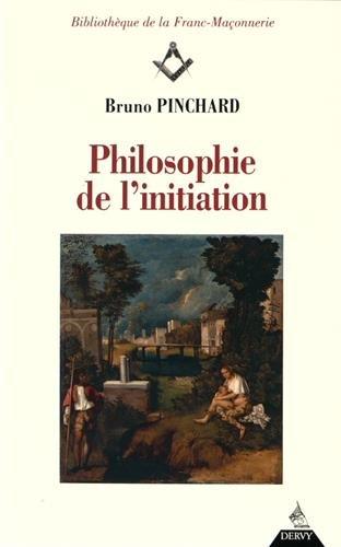 Philosophie de l'initiation Broché – 9 novembre 2016 Bruno Pinchard Dervy éditions 1024201791 Franc-maçonnerie