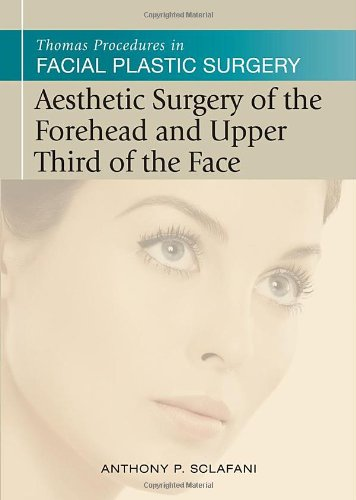 Aesthetic Surgery of the Forehead & Upper Third of the Face (Thomas Procedures in Facial Plastic Surgery)