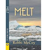 [(Melt)] [by: Robbi McCoy]