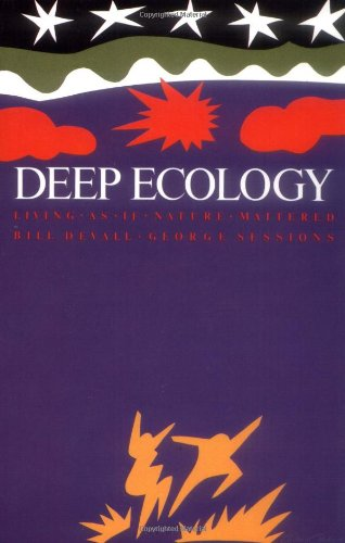Deep Ecology: Living as if Nature Mattered