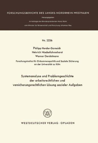 Systemanalyse und Problemgeschichte der arbeitsrechtlichen und versicherungsrechtlichen Lösung sozialer Aufgaben (Forschungsberichte des Landes Nordrhein-Westfalen, Band 2236) Broschiert – 16. April 2012 Philipp Herder-Dorneich Springer 3531022369 Handels-