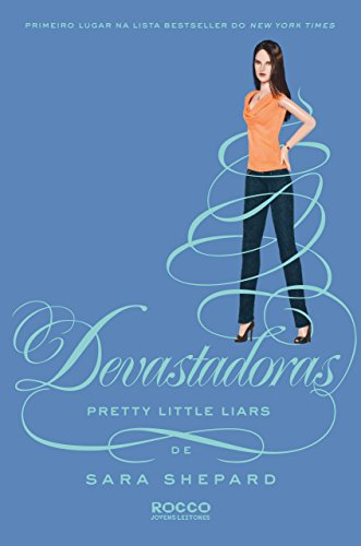 Devastadoras (Pretty Little Liars Livro 12)