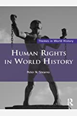 Human Rights in World History (Themes in World History) Kindle Edition
