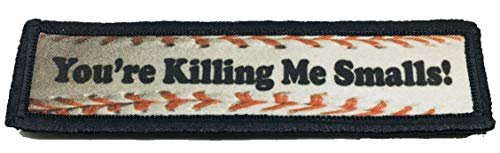 """1x4""""You're Killing Me Smalls Morale Patch Funny Tactical Mil"""
