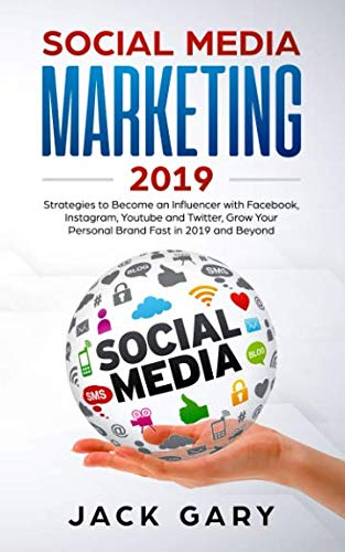 Social Media Marketing 2019: Strategies to Become an Influencer with Facebook, Instagram, Youtube and  Twitter, Grow Your Personal Brand Fast in 2019 … (Social Media Marketing, Personal Brand)