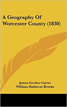 A Geography of Worcester County (1830)