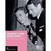 Frederik IX & Queen Ingrid Modern Royal: The Modern Royal Couple