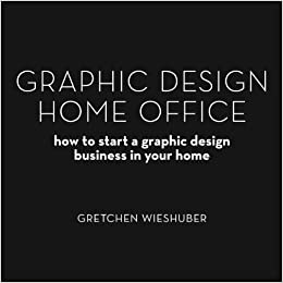 Graphic Design Home Office: How to Start a Graphic Design