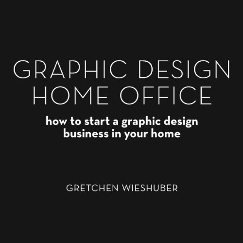 Graphic Design Home Office: How to Start a Graphic Design Business ...