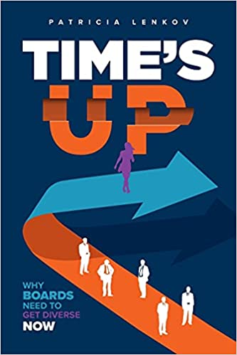 Time's Up: Why Boards Need To Get Diverse Now