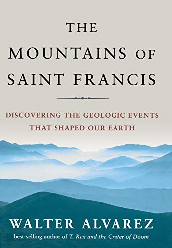 The Mountains of Saint Francis: Discovering the Geologic Events That Shaped Our Earth (St. Francis)