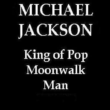 Michael Jackson King of Pop Moonwalk Man