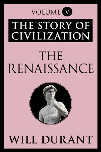 image for The Renaissance: The Story of Civilization, Volume V