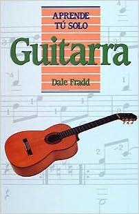 Guitarra (Aprende Tú Solo): Amazon.es: Fradd, Dale: Libros
