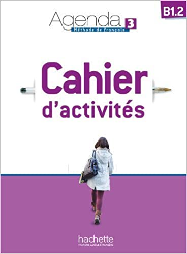 Agenda 3 B1.2: Cahier dActivités + CD Audio French Edition ...
