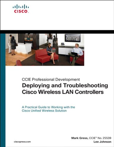 Network Cisco Troubleshooting (Deploying and Troubleshooting Cisco Wireless LAN Controllers (Cisco Technology Series))