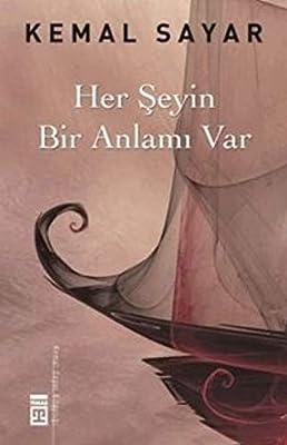 Her Seyin Bir Anlami Var Kemal Sayar 9789752639645 Amazoncom Books