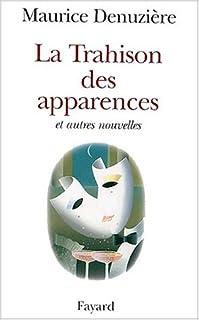 La trahison des apparences et autres nouvelles, Denuzière, Maurice