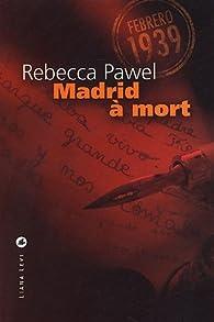 Madrid à mort par Rebecca Pawel