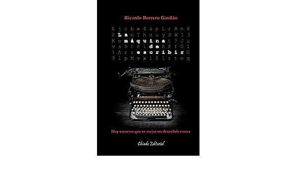 Amazon.com: La máquina de escribir (Spanish Edition) eBook: Ricardo Borrero Gavilán: Kindle Store