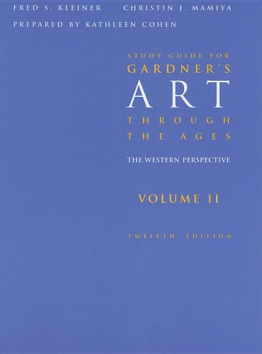 Study Guide for Kleiner/Mamiya's Gardner's Art Through the Ages: Western Perspective, Volume II, 12th