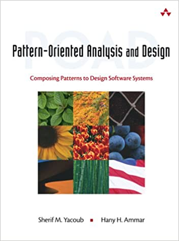 Pattern Oriented Analysis And Design Composing Patterns To Design Software Systems Yacoub Sherif M Ammar Hany H Yacoub Sherif Ammar Hany 0785342776409 Amazon Com Books