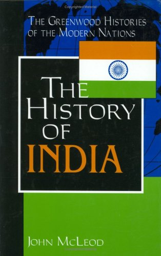 The History of India (The Greenwood Histories of the Modern Nations)
