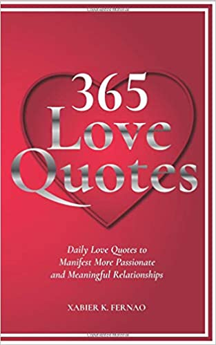 Image of: Deep Meaningful 365 Love Quotes Daily Love Quotes To Manifest More Passionate And Meaningful Relationships Xabier K Fernao 9781797451237 Books Amazonca Amazonca 365 Love Quotes Daily Love Quotes To Manifest More Passionate And
