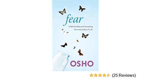 Fear understanding and accepting the insecurities of life kindle fear understanding and accepting the insecurities of life kindle edition by osho religion spirituality kindle ebooks amazon fandeluxe Choice Image