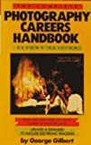 The Complete Photography Careers Handbook, George Gilbert, 0913069418