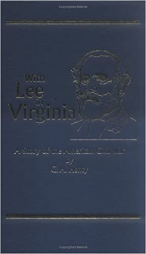 With Lee in Virginia, A Story of the American Civil War (Works of G. A. Henty), Henty, G.A.
