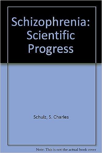 Schizophrenia Scientific Progress S Charles Schulz Carol A Tamminga 9780195055276 Amazon Books