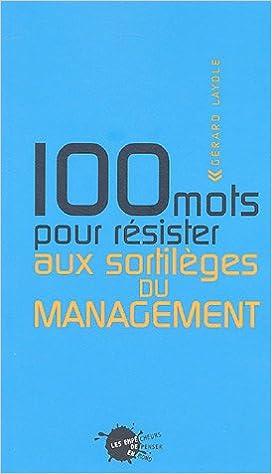 100 mots pour résister aux sortilèges du management epub, pdf