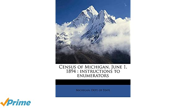 Census of Michigan, June 1, 1894: instructions to