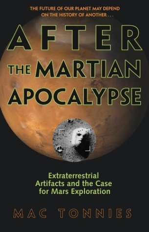 After the Martian Apocalypse: Extraterrestrial Artifacts and the Case for Mars Exploration pdf epub