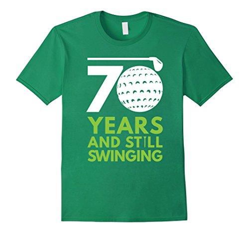 Men's 70 Years and Still Swinging Funny Golf Club Birthday Tee Medium Kelly Green 70 Golf