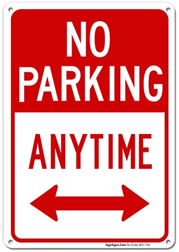 No Parking Anytime Sign with Arrows, 10x14 Rust Free .040 Aluminum UV Printed, Easy to Mount Weather Resistant Long Lasting Ink Made in USA by SIGO - Signs No Metal Parking