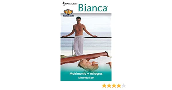 Matrimonio y milagros: Corazones de fuego (6) (Miniserie Bianca) (Spanish Edition) - Kindle edition by MIRANDA LEE. Literature & Fiction Kindle eBooks ...