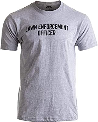 Lawn Enforcement Officer | Dad Joke Funny Father Grandpa Men Landscaping T-Shirt