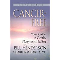 Cancer-Free: Your Guide to Gentle, Non-toxic Healing (Fourth Edition)