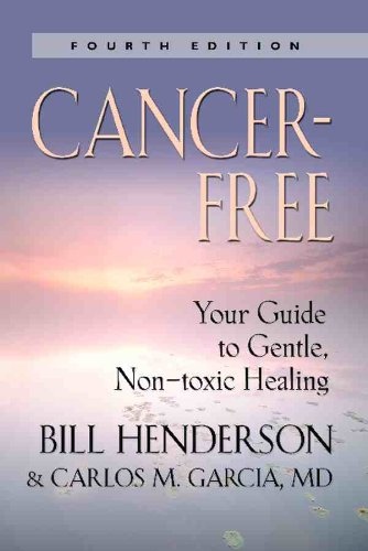 Cancer-Free: Your Guide to Gentle, Non-toxic Healing (Fourth Edition) Pdf